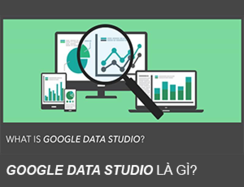 Google Data Studio: các lý do không thể bỏ qua